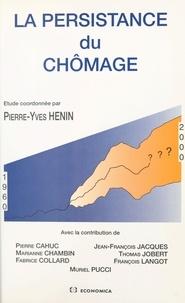 Pierre-Yves Hénin - La persistance du chômage.