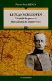 Pierre-Yves Hénin - Le plan Schlieffen - Un mois de guerre, deux siècles de controverses.