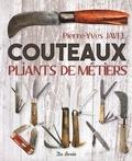 Pierre-Yves Javel - Couteaux pliants de métiers.
