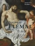 """Pierre-Yves Kairis - Bertholet Flémal (1614-1675) - Le """"Raphaël des Pays-Bas"""" au carrefour de Liège et de Paris."""