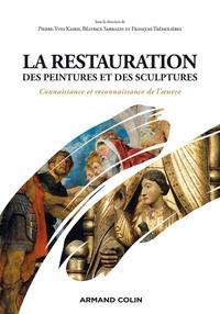 Pierre-Yves Kairis et Béatrice Sarrazin - La restauration des peintures et des sculptures - Connaissance et reconnaissance de l'oeuvre.