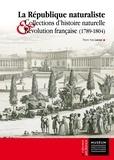 Pierre-Yves Lacour - La République naturaliste - Collections d'histoire naturelle et Révolution française (1789-1804).