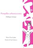 Pierre Yves Lador - Pampilles arborescentes - Zodiaque érotique.