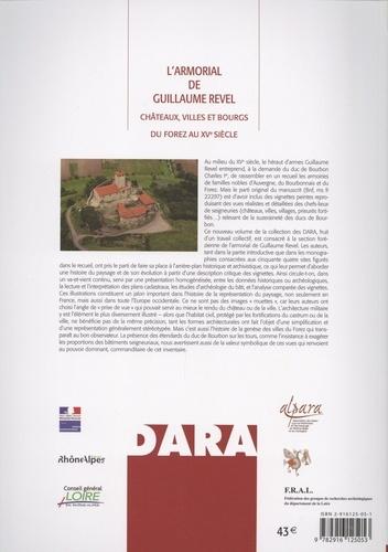 L'Armorial de Guillaume Revel. Châteaux, villes et bourgs du Forez au XVe siècle