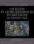 Pierre-Yves Laffont - Les élites et leurs résidences en Bretagne au Moyen Age.