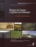 Pierre-Yves Laffont et Rita Compatangelo-Soussignan - Marqueurs des Paysages et systèmes socio-économiques - Actes du colloque COST du Mans (7-9 décembre 2006).