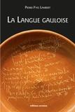Pierre-Yves Lambert - La langue gauloise - Description linguistique, commentaire d'inscriptions choisies.