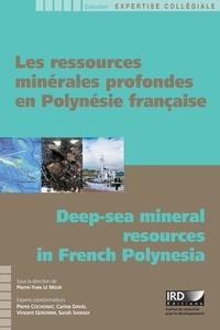 Pierre-Yves Le Meur - Les ressources minérales profondes en Polynésie française - Avec clé USB.