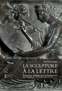 Pierre-Yves Le Pogam - La sculpture à la lettre - Promenade épigraphique au département des sculptures du musée du Louvre.
