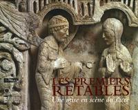 Pierre-Yves Le Pogam - Les premiers retables (XIIe - début du XVe siècle) - Une mise en scène du sacré.