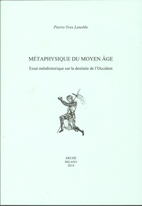 Métaphysique du Moyen Age - Essai métahistorique sur la destinée de lOccident.pdf