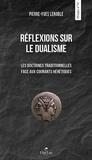 Pierre-Yves Lenoble - Réflexions sur le dualisme - Les doctrines traditionnelles face aux courants hérétiques.