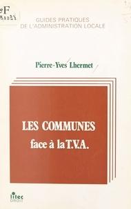 Pierre-Yves Lhermet - Les communes face à la T.V.A..