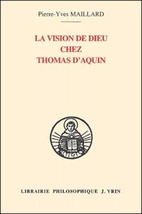 La vision de Dieu chez Thomas dAquin. Une lecture de lIn Ioannem à la lumière de ses sources augustiniennes.pdf