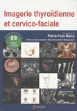 Pierre-Yves Marcy - Imagerie thyroidienne et cervico-faciale.