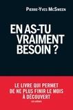 Pierre-Yves McSween - En as-tu vraiment besoin ?.