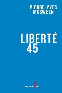 Pierre-Yves McSween - Liberté 45.