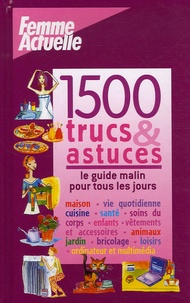 Pierre-Yves Merly - 1500 Trucs et astuces - Le guide malin pour tous les jours.