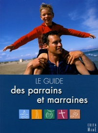 Pierre-Yves Michel - Le guide des parrains et marraines.