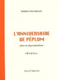 Pierre-Yves Millot - L'anniversaire de Péplum.