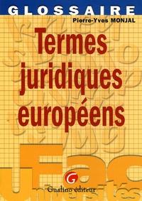 Pierre-Yves Monjal - Termes juridiques européens.