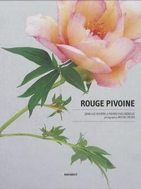 Pierre-Yves Nédélec et Jean-Luc Rivière - Rouge pivoine.