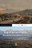 Pierre-Yves Playoust - Gap et ses territoires - Des siècles d'Histoire (XIe-XXe siècles) - Actes du colloque de Gap, 12-13 avril 2013.