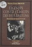 Pierre-Yves Proust - Légendes, contes et récits des pays bretons.