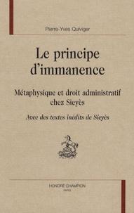 Pierre-Yves Quiviger - Le principe d'immanence - Métaphysique et droit administratif chez Sieyès.