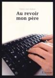 Pierre-Yves Robert - Au revoir mon père.
