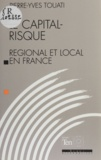 Pierre-Yves Touati - Le capital-risque régional et local en France.