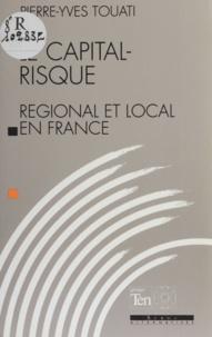 Pierre-Yves Touati - Le capital-risque régional et local en France.