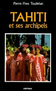 Pierre-Yves Toullelan - Tahiti et ses archipels.