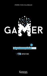 Pierre-Yves Villeneuve - Gamer T08 - Infection.