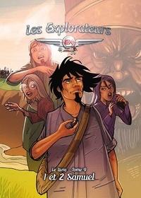 Pierre-Yves Zwahlen et Jean-Charles Rochat - Les Explorateurs, Tome 9, 1 et 2 Samuel.