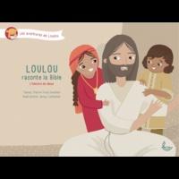 Pierre-Yves Zwahlen et Jenay Loetscher - Loulou raconte la Bible, Tome 4 L'histoire de Jésus.