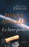 Pierre-Yves Zwahlen - Panique angélique Tome 2 : Le livre perdu.