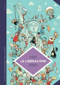 Pierre Zaoui et Romain Dutreix - Le libéralisme - Enquête sur une galaxie floue.