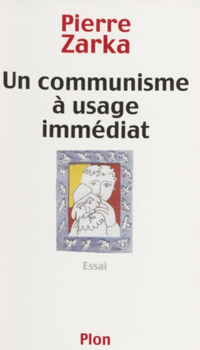 UN COMMUNISME A USAGE IMMEDIAT. Essai