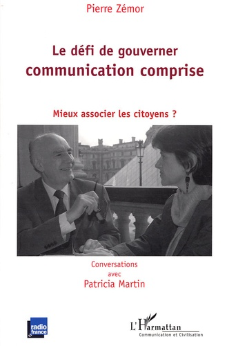 Pierre Zémor - Le défi de gouverner, communication comprise - Mieux associer les citoyens ?.