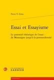 Pierre Zima - Essai et Essayisme - Le potentiel théorique de l'essai : de Montaigne jusqu'à la postmodernité.