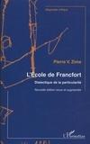 Pierre Zima - L'école de Francfort - Dialectique de la particularité.