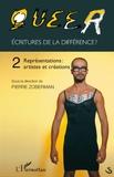Pierre Zoberman - Queer : écritures de la différence ? - Tome 2, Représentations : artistes et créations.