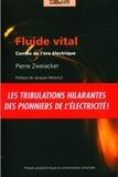 Pierre Zweiacker - Fluide vital - Contes de l'ère électrique.