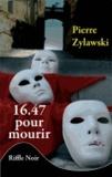 Pierre Zylawski - 16.47 pour mourir.