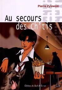 Pierre Zylawski - Au secours des Ch'tis.