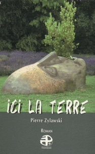 Pierre Zylawski - Ici la terre.