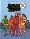 Pierredo Burgaud et Walter Glassof - Super héros super pas au point.