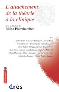 PIERREHUMBERT BLAISE - L'attachement, de la théorie à la clinique.