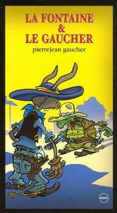 Pierrejean Gaucher - La Fontaine et le Gaucher. 1 CD audio
